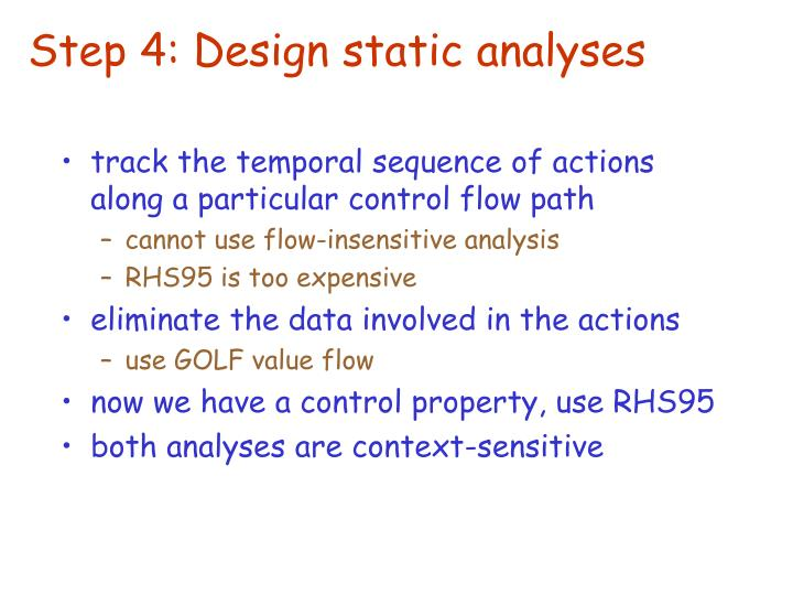 Step 4: Design static analyses