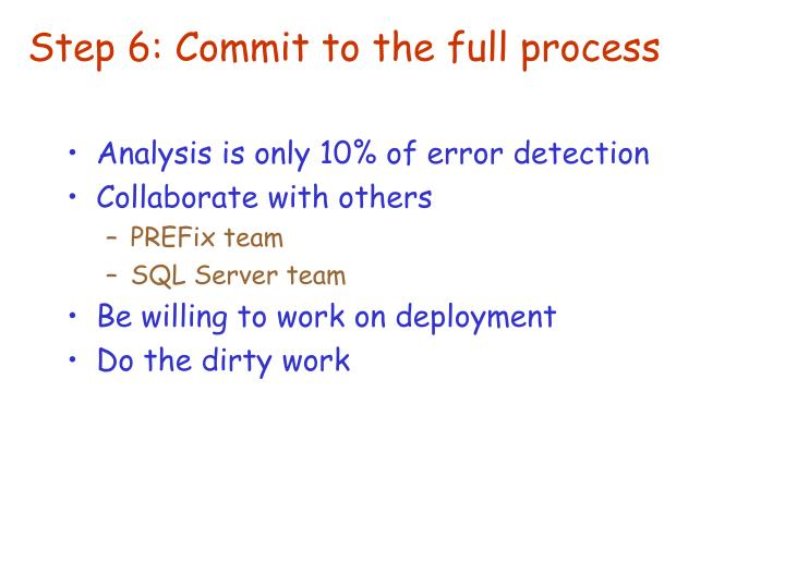 Step 6: Commit to the full process
