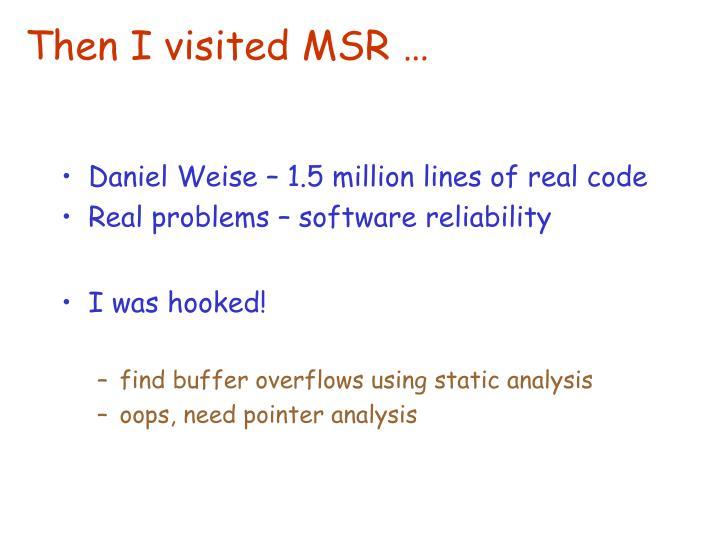 Then I visited MSR …