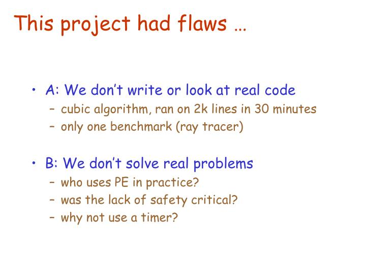 This project had flaws …