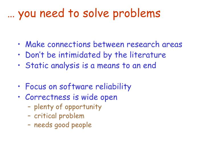 … you need to solve problems