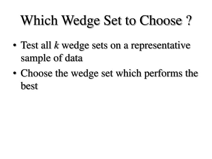 Which Wedge Set to Choose ?