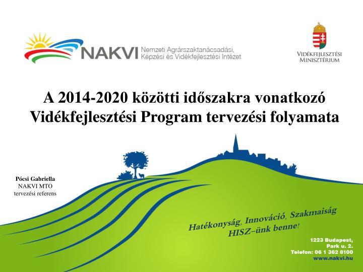 A 2014-2020 közötti időszakra vonatkozó Vidékfejlesztési Program tervezési folyamata