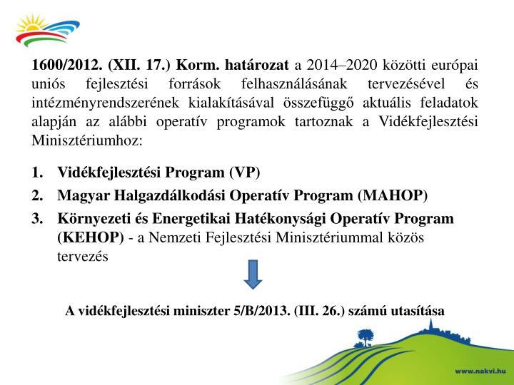 1600/2012. (XII. 17.) Korm. határozat