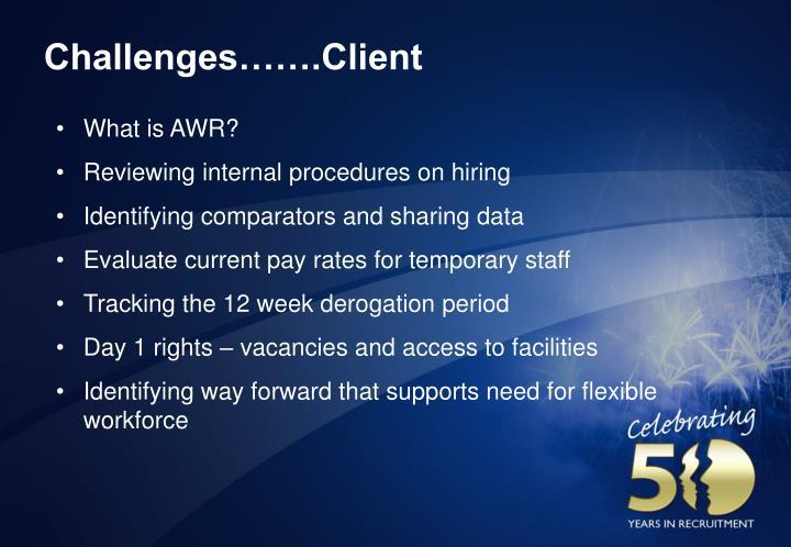Challenges…….Client