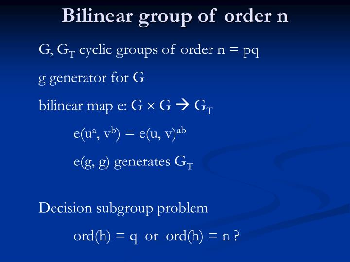 Bilinear group of order n