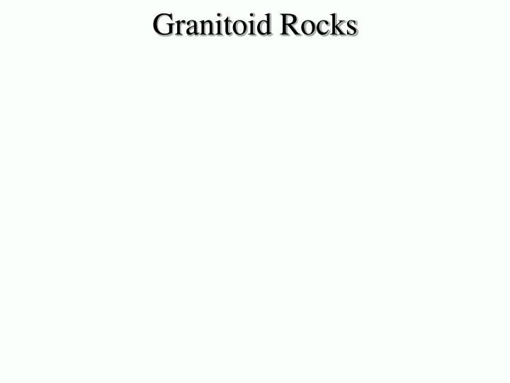 Granitoid Rocks
