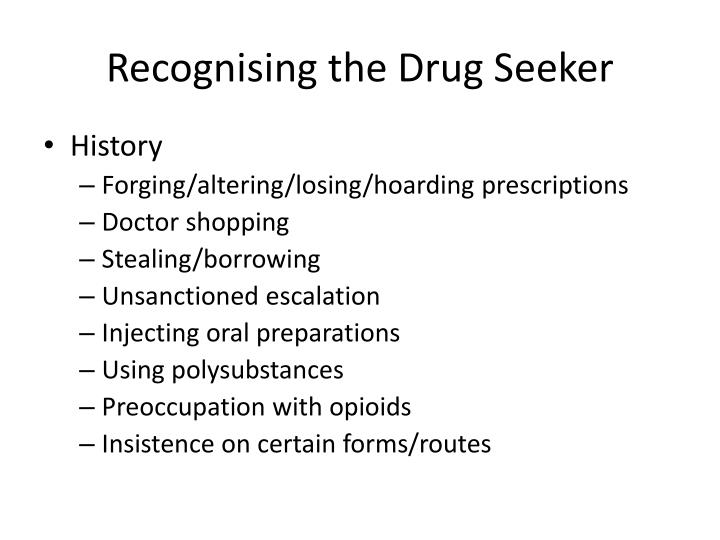 Recognising the Drug Seeker