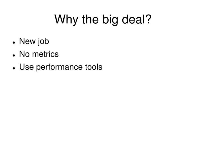 Why the big deal?
