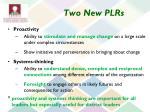 two new plrs