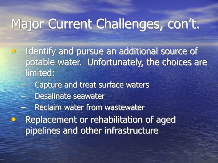 Major Current Challenges, con't.