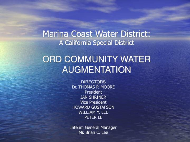 Marina coast water district a california special district ord community water augmentation