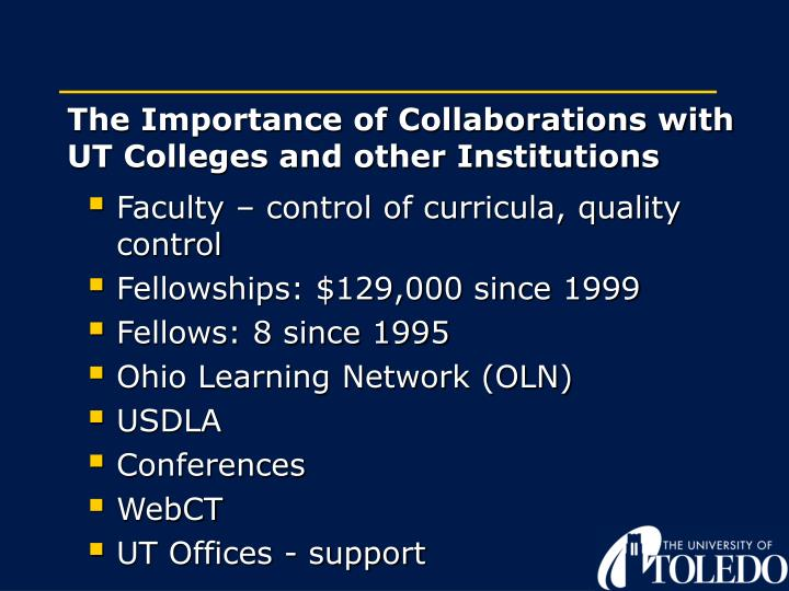 The Importance of Collaborations with UT Colleges and other Institutions