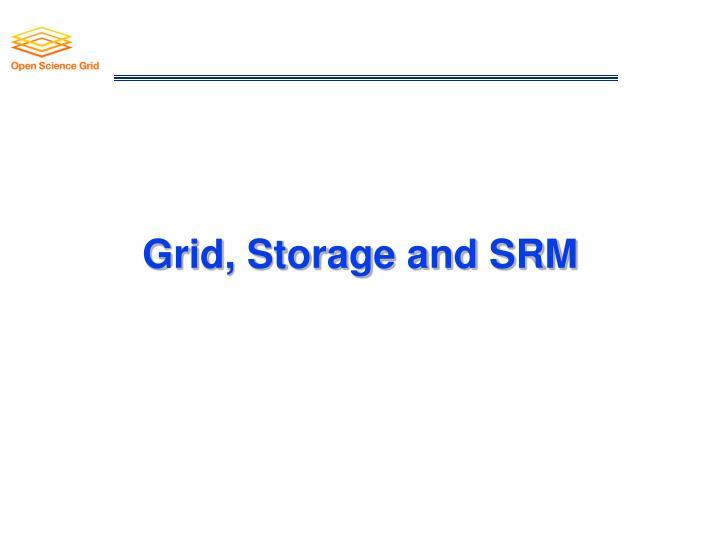 Grid, Storage and SRM