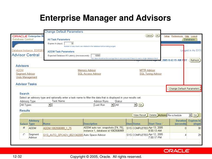 Enterprise Manager and Advisors