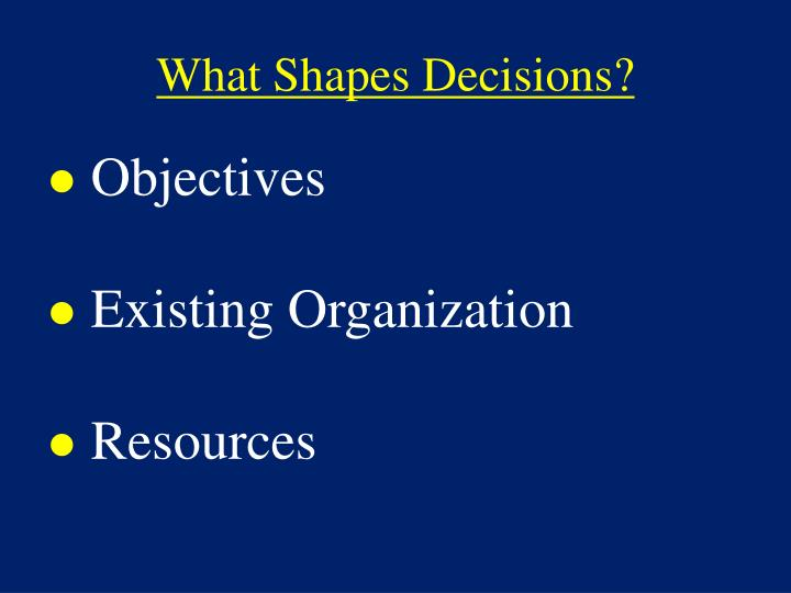 What Shapes Decisions?