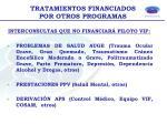 tratamientos financiados por otros programas