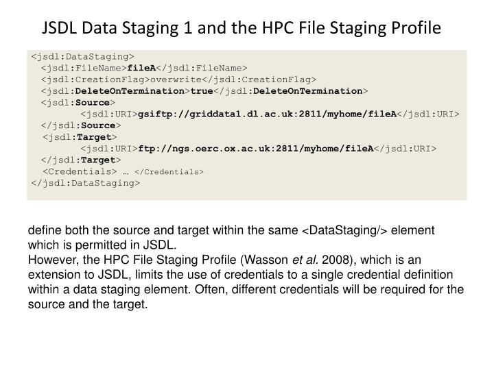JSDL Data Staging 1 and the HPC File Staging Profile
