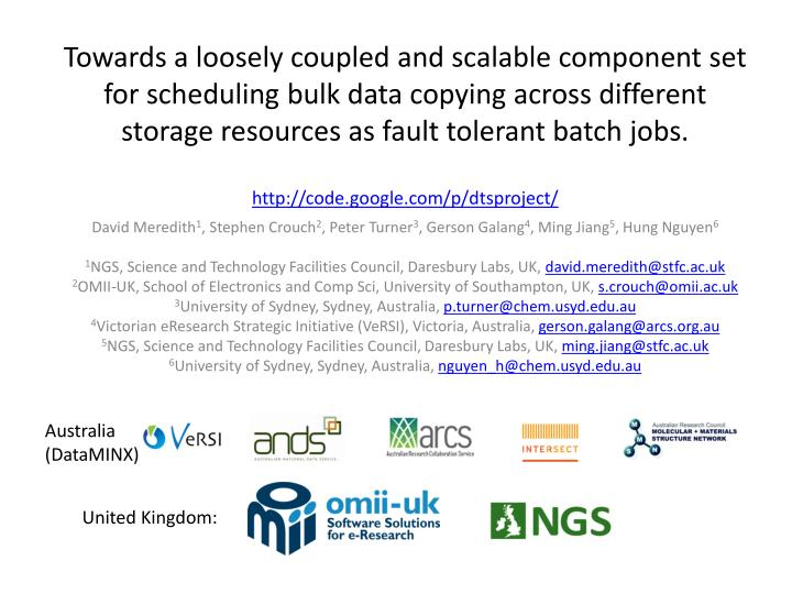 Towards a loosely coupled and scalable component set for scheduling bulk data copying across different storage resources as fault tolerant batch jobs.