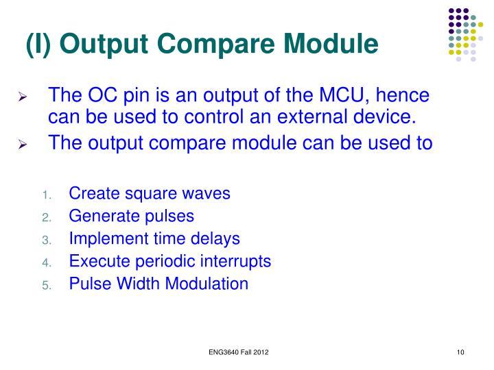 (I) Output Compare Module