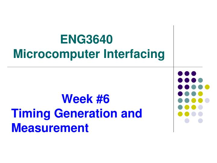 Week #6            Timing Generation and    Measurement