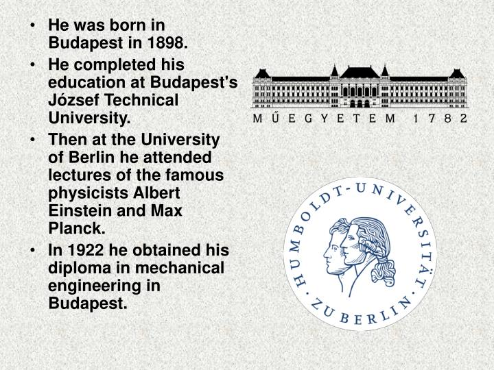 He was born in Budapest in 1898.
