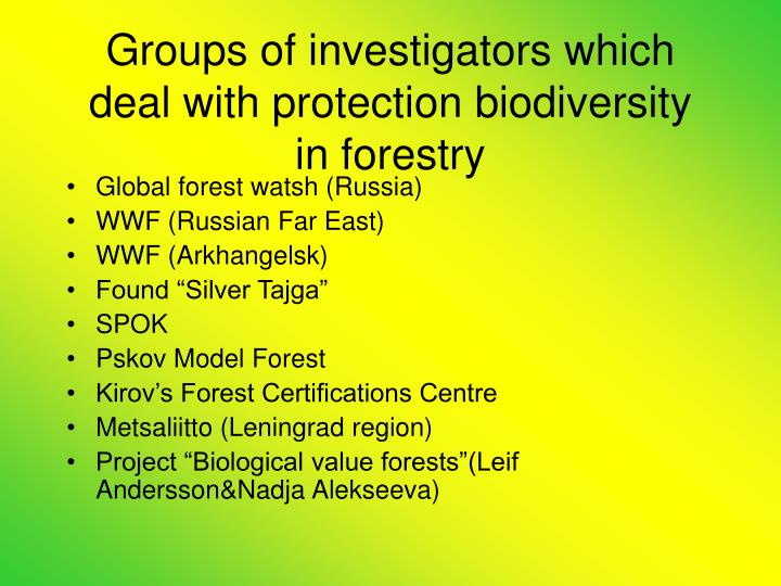 Groups of investigators which deal with protection biodiversity in forestry