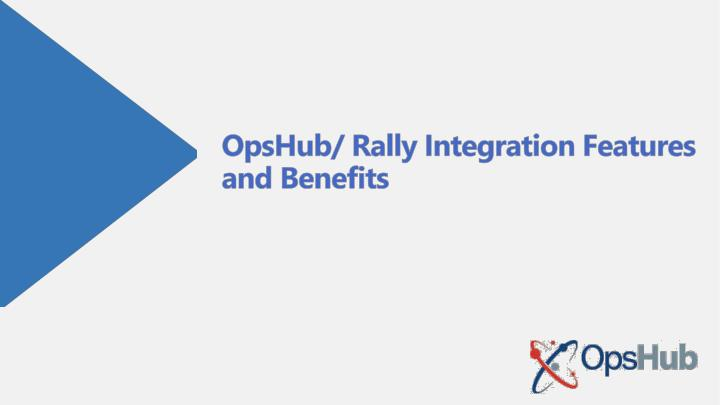 OpsHub/ Rally Integration Features and Benefits