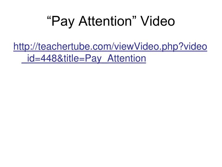 """Pay Attention"" Video"