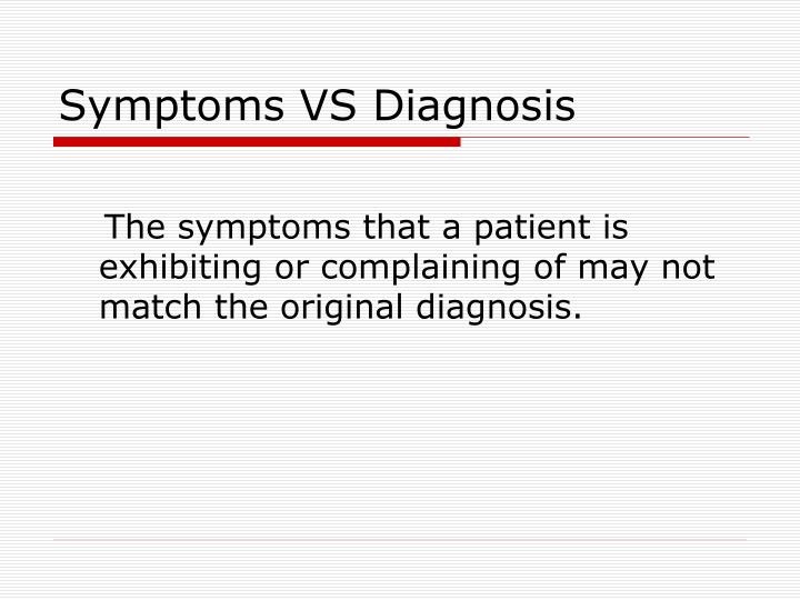 Symptoms VS Diagnosis