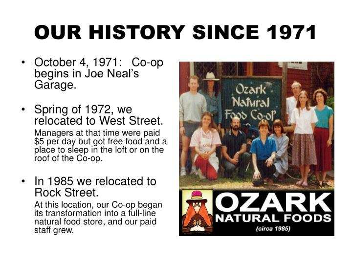 OUR HISTORY SINCE 1971