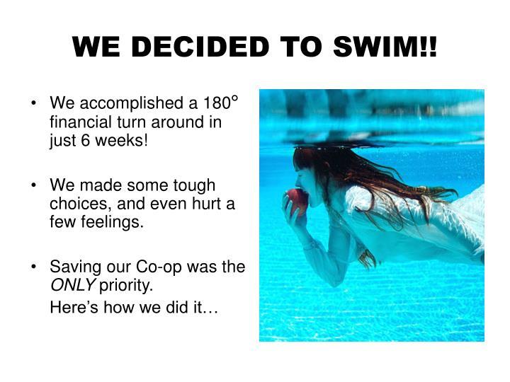 WE DECIDED TO SWIM!!