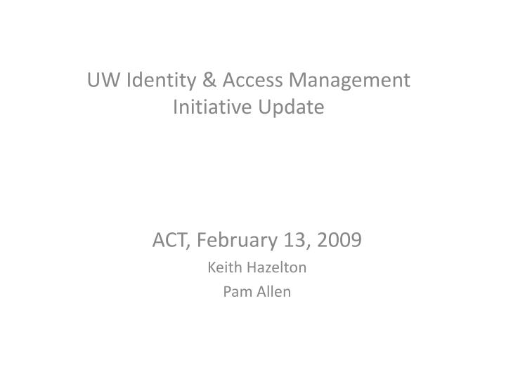 uw identity access management initiative update