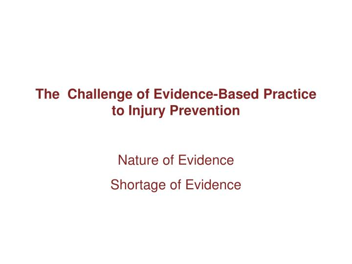 The  Challenge of Evidence-Based Practice