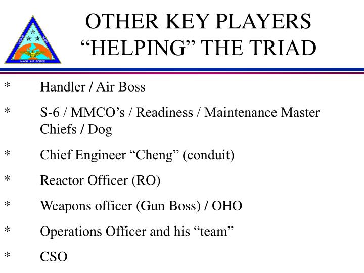 "OTHER KEY PLAYERS ""HELPING"" THE TRIAD"