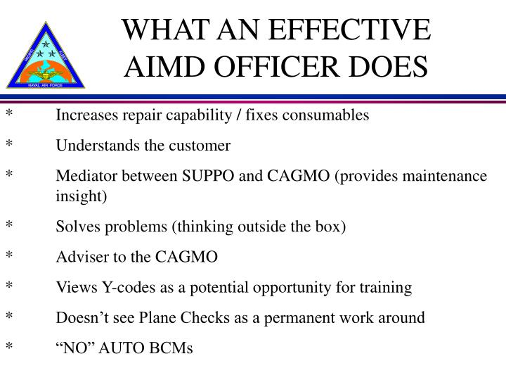 WHAT AN EFFECTIVE AIMD OFFICER DOES