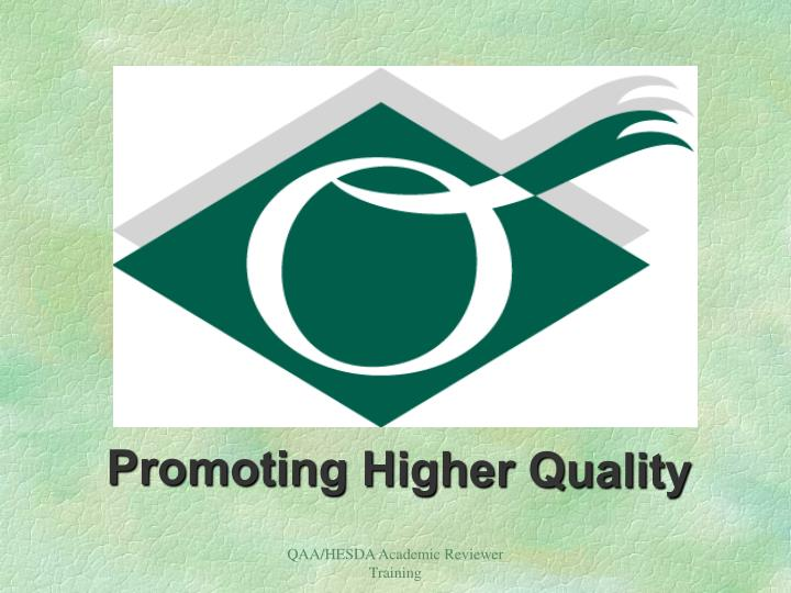Promoting Higher Quality