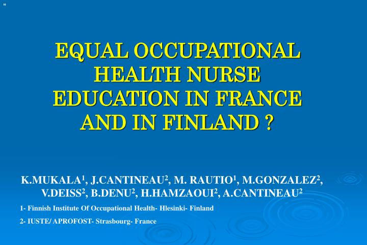 equal occupational health nurse education in france and in finland