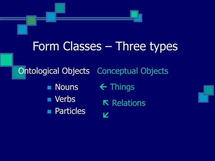 Form Classes – Three types
