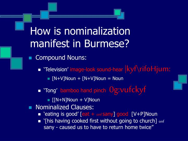 How is nominalization manifest in Burmese?
