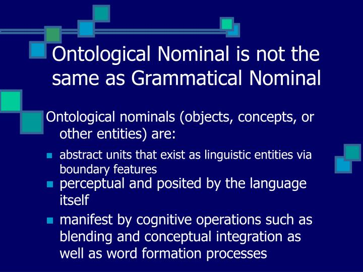 Ontological Nominal is not the same as Grammatical Nominal
