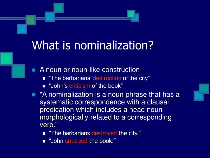 What is nominalization?