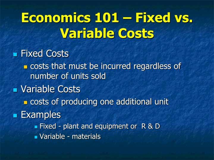 Economics 101 – Fixed vs. Variable Costs
