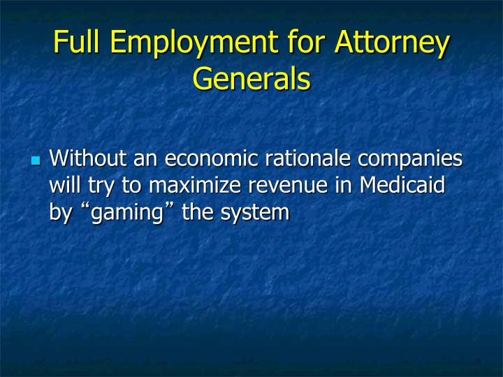 Full Employment for Attorney Generals