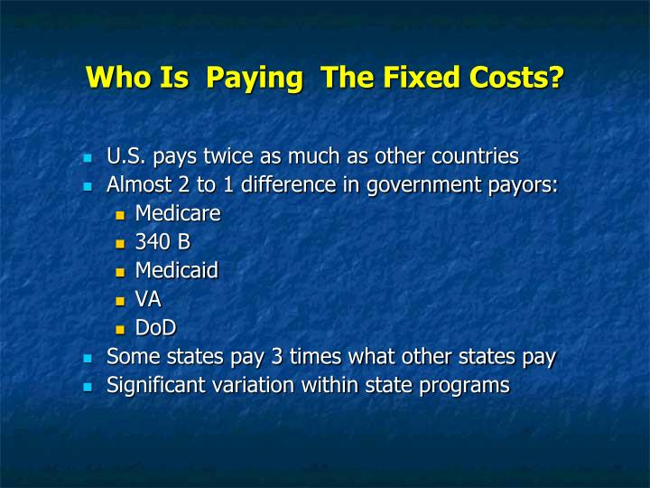 Who Is  Paying  The Fixed Costs?