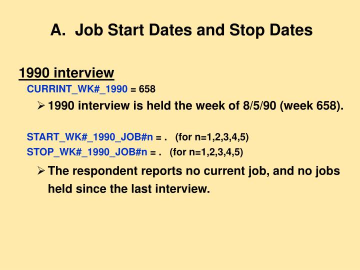 A.  Job Start Dates and Stop Dates