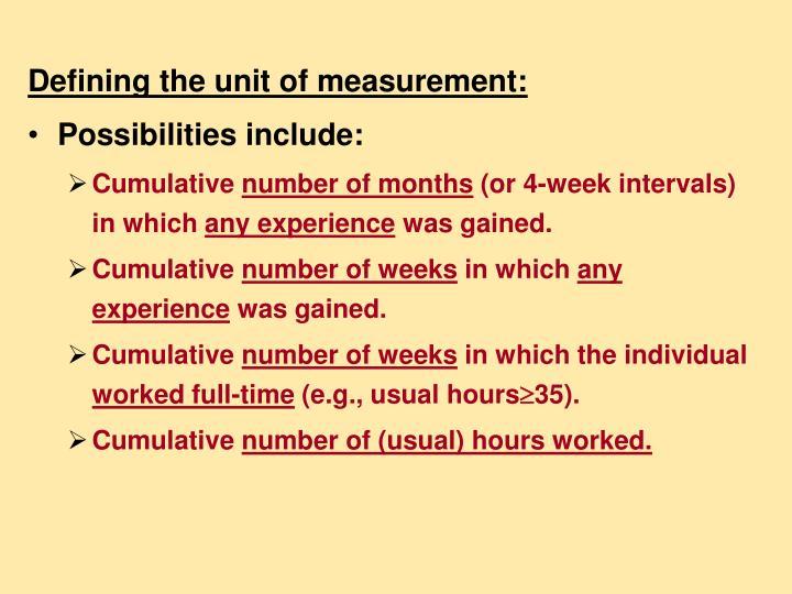 Defining the unit of measurement:
