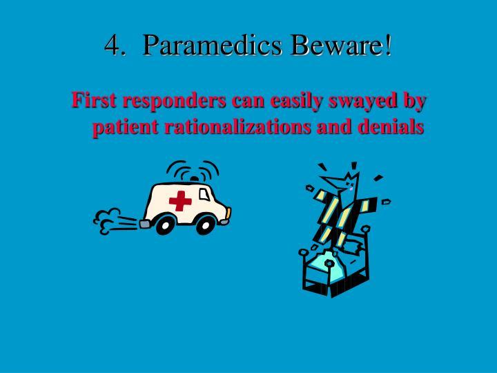 4.  Paramedics Beware!