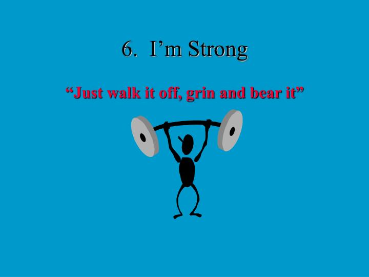 6.  I'm Strong