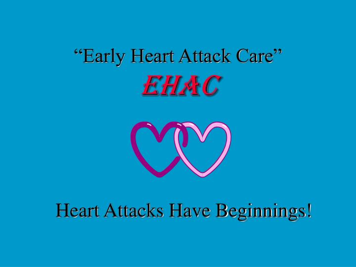 """""""Early Heart Attack Care"""""""